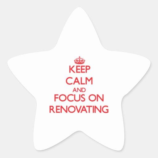 Mantenha a calma e o foco na renovação adesivo em forma de estrela