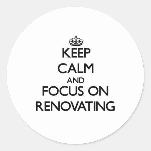 Mantenha a calma e o foco na renovação adesivos redondos