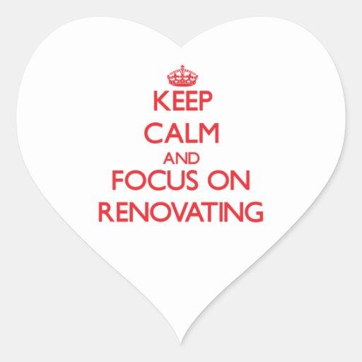 Mantenha a calma e o foco na renovação adesivos em forma de corações
