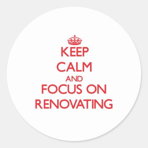Mantenha a calma e o foco na renovação adesivo em formato redondo