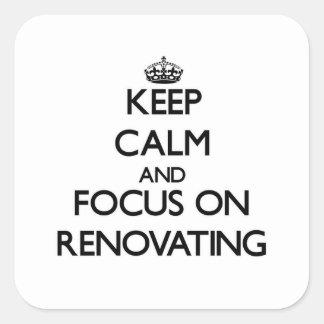 Mantenha a calma e o foco na renovação
