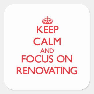Mantenha a calma e o foco na renovação adesivo quadrado