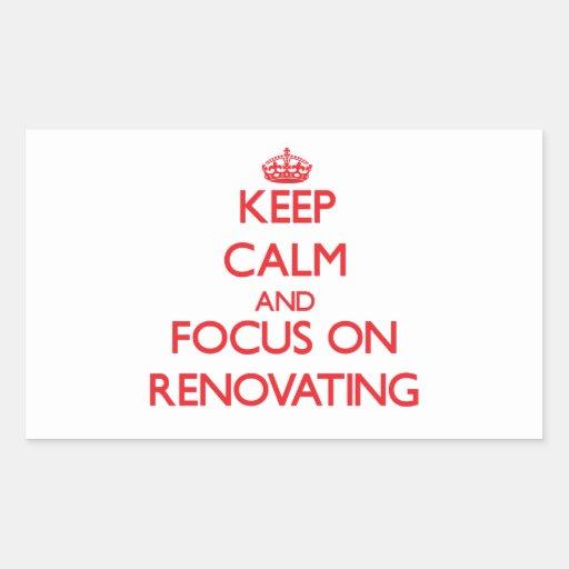Mantenha a calma e o foco na renovação adesivos em formato retangulares