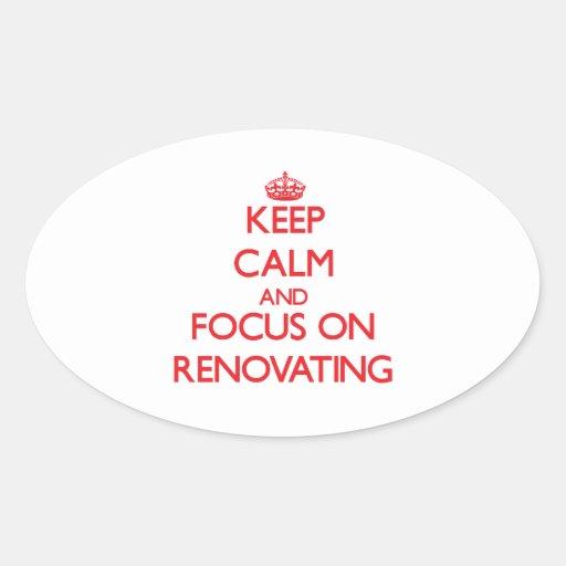 Mantenha a calma e o foco na renovação adesivos em formato oval