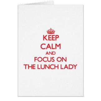 Mantenha a calma e o foco na senhora do almoço cartão comemorativo