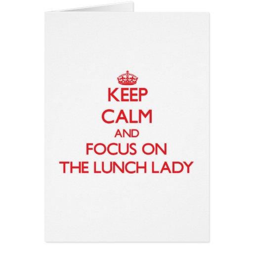 Mantenha a calma e o foco na senhora do almoço cartão