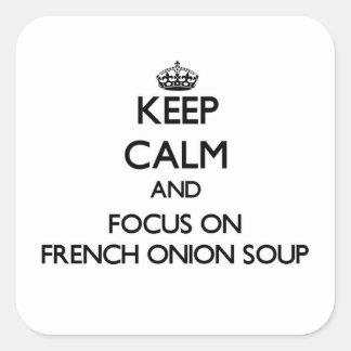 Mantenha a calma e o foco na sopa francesa da