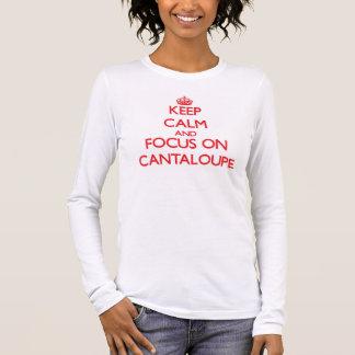 Mantenha a calma e o foco no Cantaloupe Camiseta Manga Longa