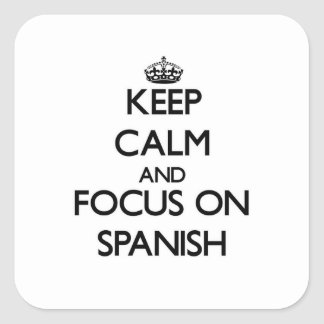 Mantenha a calma e o foco no espanhol adesivos quadrados