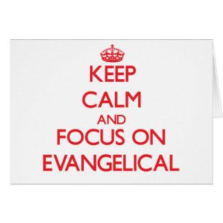 Mantenha a calma e o foco no EVANGELICAL Cartão Comemorativo