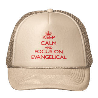 Mantenha a calma e o foco no EVANGELICAL Boné