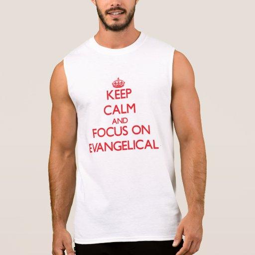 Mantenha a calma e o foco no EVANGELICAL Camisa Sem Manga