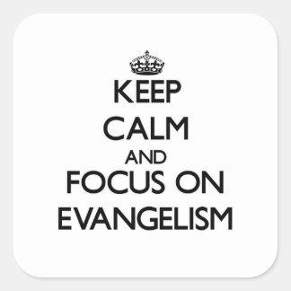 Mantenha a calma e o foco no EVANGELISMO Adesivo Quadrado