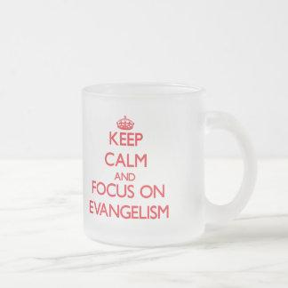 Mantenha a calma e o foco no EVANGELISMO