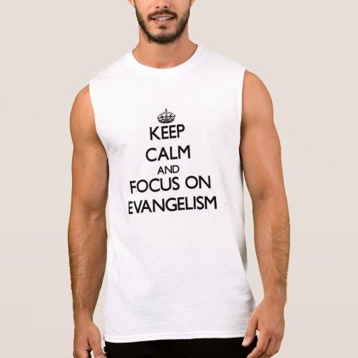 Mantenha a calma e o foco no EVANGELISMO Camisetas Sem Manga