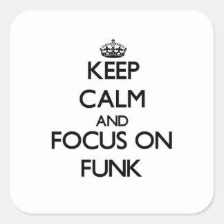 Mantenha a calma e o foco no funk adesivo quadrado