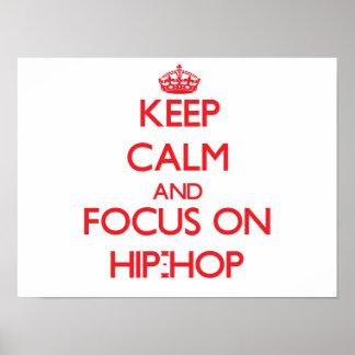 Mantenha a calma e o foco no hip-hop