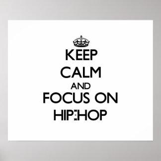 Mantenha a calma e o foco no hip-hop posters