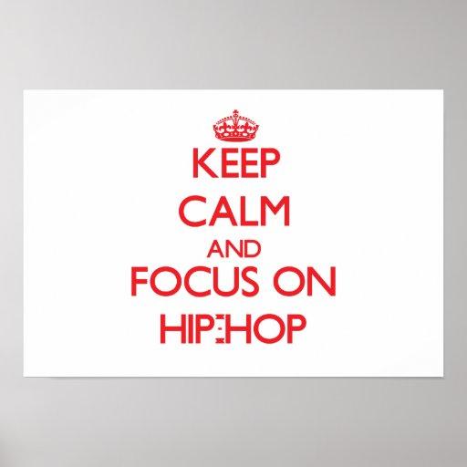 Mantenha a calma e o foco no hip-hop impressão