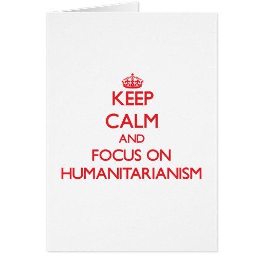 Mantenha a calma e o foco no Humanitarianism Cartões