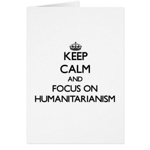 Mantenha a calma e o foco no Humanitarianism Cartão