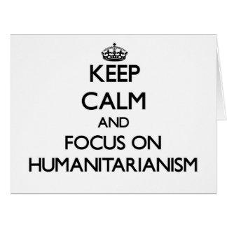 Mantenha a calma e o foco no Humanitarianism Cartão Comemorativo Grande