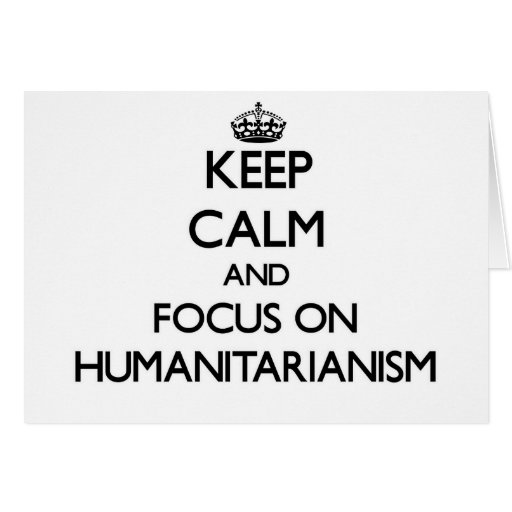 Mantenha a calma e o foco no Humanitarianism Cartoes