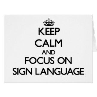 Mantenha a calma e o foco no linguagem gestual cartão