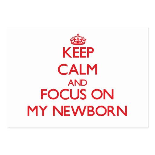 Mantenha a calma e o foco no meu recém-nascido cartoes de visitas