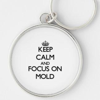 Mantenha a calma e o foco no molde chaveiros