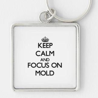 Mantenha a calma e o foco no molde chaveiro