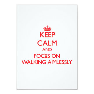 Mantenha a calma e o foco no passeio desorientada convites personalizado