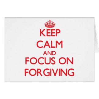 Mantenha a calma e o foco no perdão