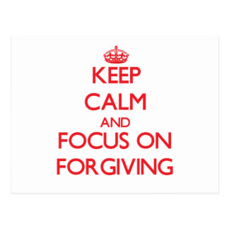 Mantenha a calma e o foco no perdão cartoes postais