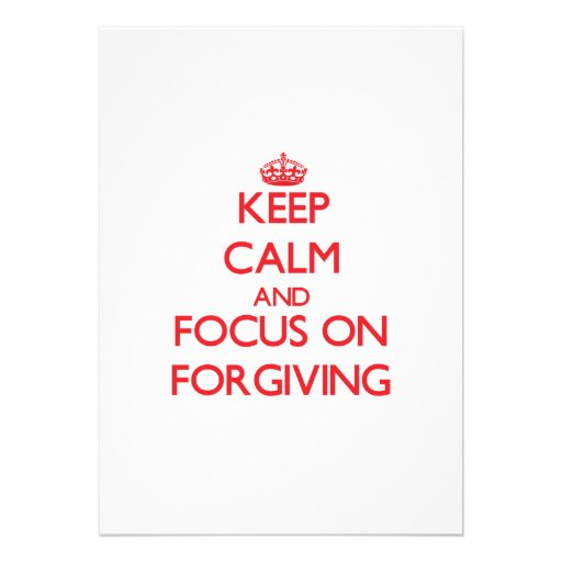 Mantenha a calma e o foco no perdão convites personalizado