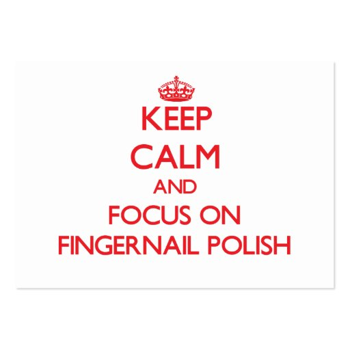 Mantenha a calma e o foco no polonês de unha cartões de visitas