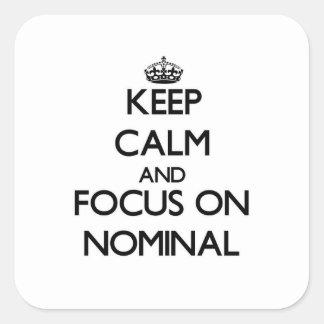 Mantenha a calma e o foco no substantivo adesivo em forma quadrada