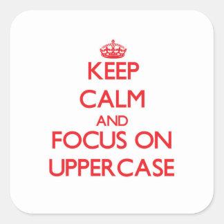 Mantenha a calma e o foco no Uppercase Adesivo Quadrado