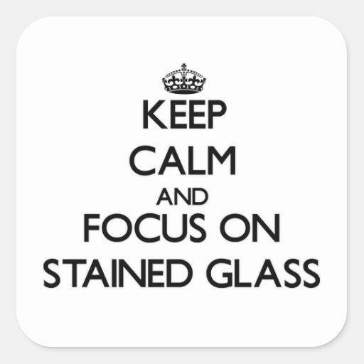 Mantenha a calma e o foco no vitral adesivo em forma quadrada