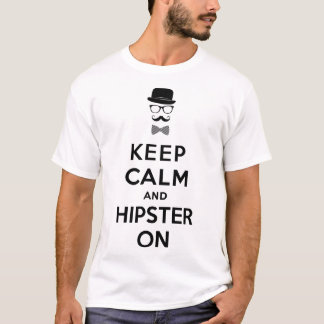 Mantenha a calma e o hipster sobre camiseta