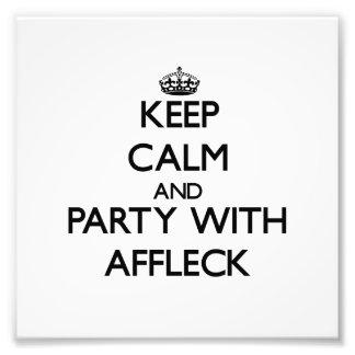 Mantenha a calma e o partido com Affleck Impressão De Fotos