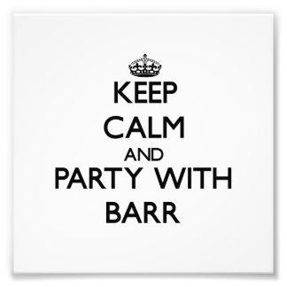Mantenha a calma e o partido com Barr Impressão De Foto