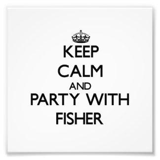 Mantenha a calma e o partido com Fisher Impressão De Fotos