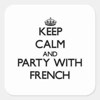 Mantenha a calma e o partido com francês adesivo quadrado
