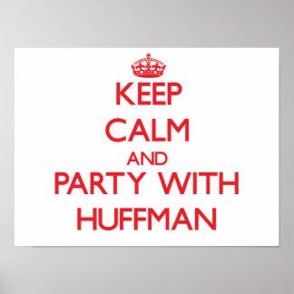 Mantenha a calma e o partido com Huffman Posteres