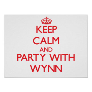 Mantenha a calma e o partido com Wynn Pôsteres
