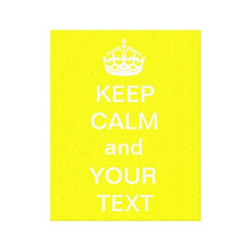 Mantenha a calma e o seu amarelo das canvas do impressão de canvas envolvidas