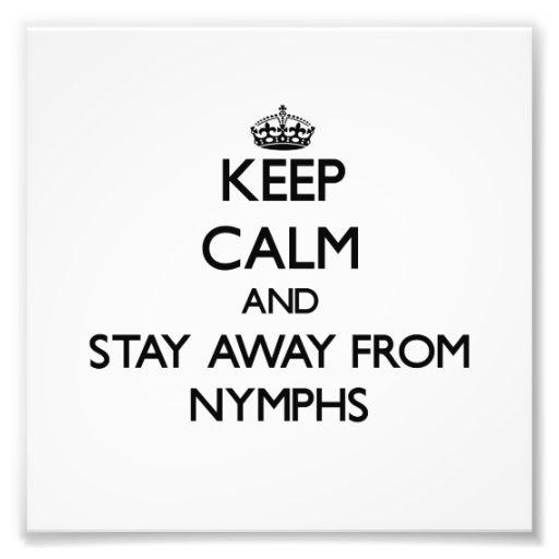 Mantenha a calma e permaneça longe das ninfas fotos