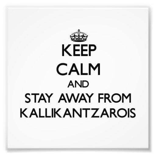 Mantenha a calma e permaneça longe de Kallikantzar Artes De Fotos