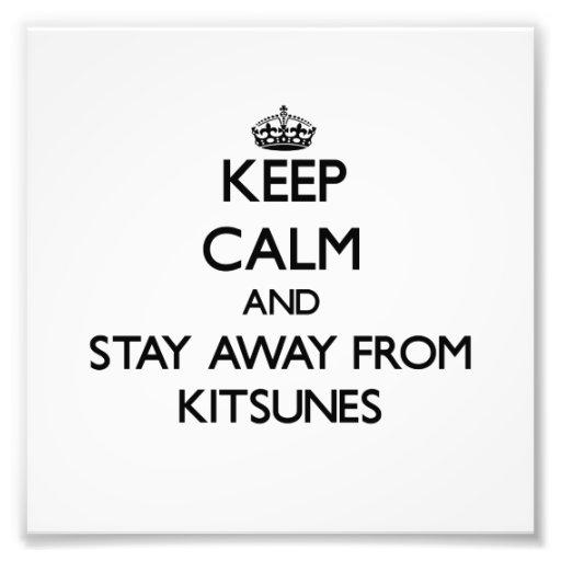 Mantenha a calma e permaneça longe de Kitsunes Arte De Fotos